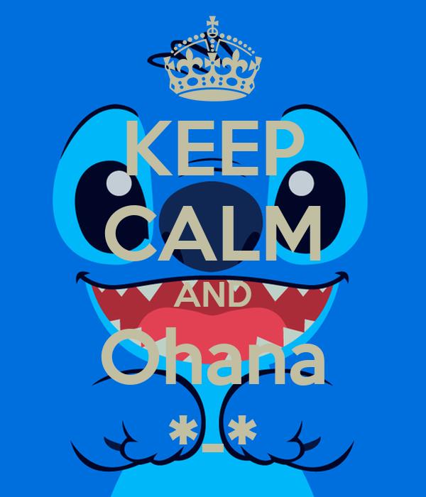 KEEP CALM AND Ohana *-*