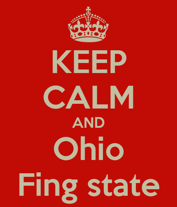 KEEP CALM AND Ohio Fing state