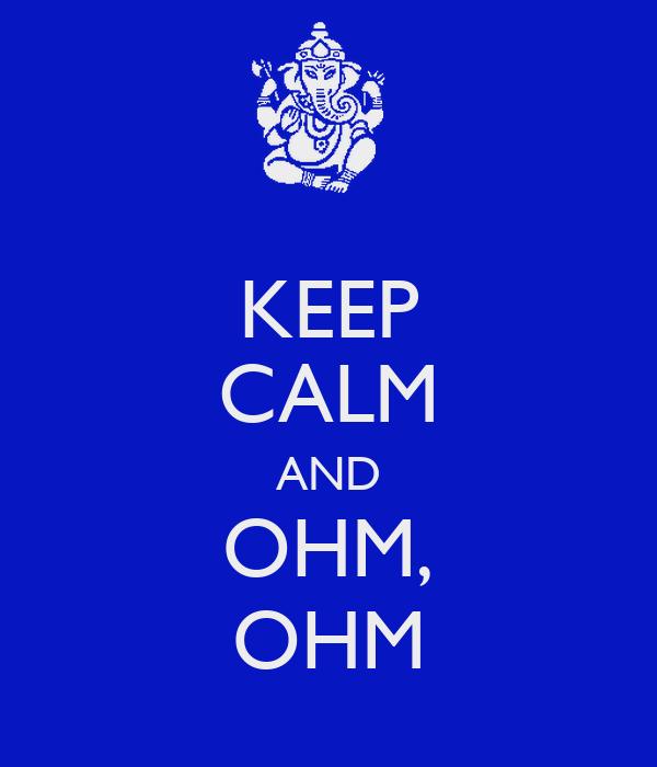 KEEP CALM AND OHM, OHM