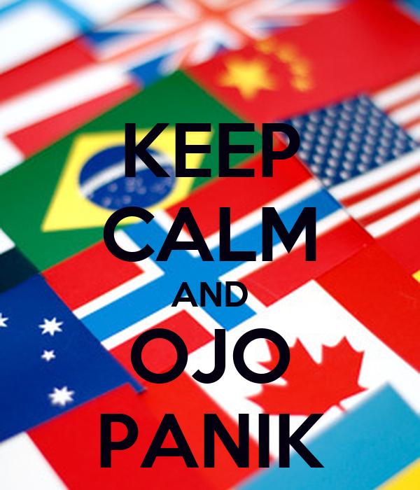 KEEP CALM AND OJO PANIK