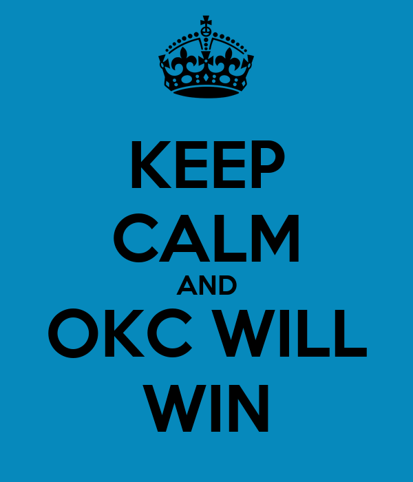 KEEP CALM AND OKC WILL WIN