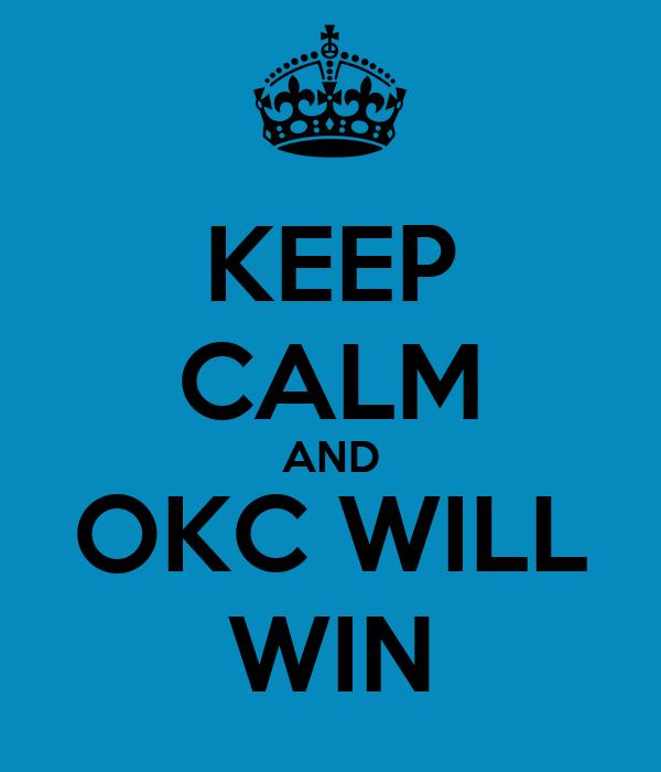 KEEP CALM AND OKC WILL WIN