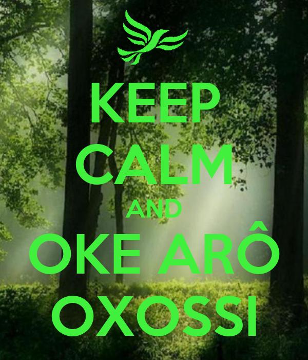 KEEP CALM AND OKE ARÔ OXOSSI