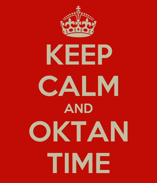 KEEP CALM AND OKTAN TIME