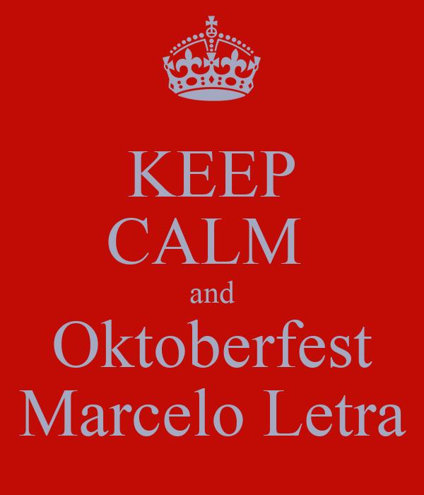 KEEP CALM  and Oktoberfest Marcelo Letra