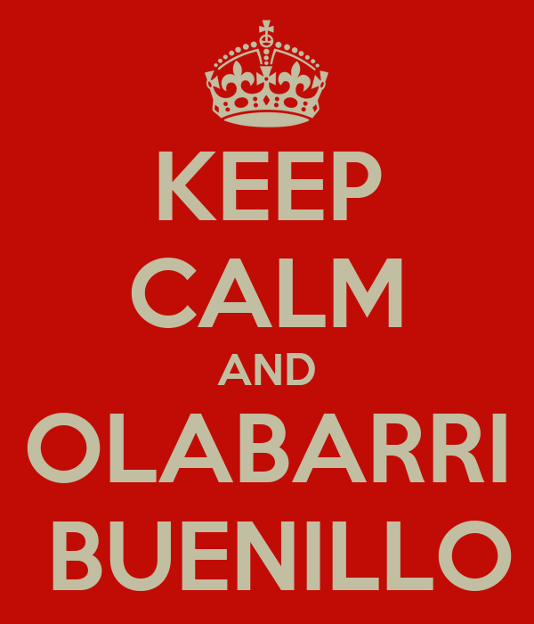 KEEP CALM AND OLABARRI  BUENILLO