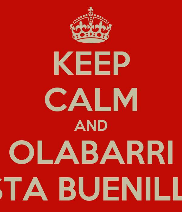 KEEP CALM AND OLABARRI ESTA BUENILLO