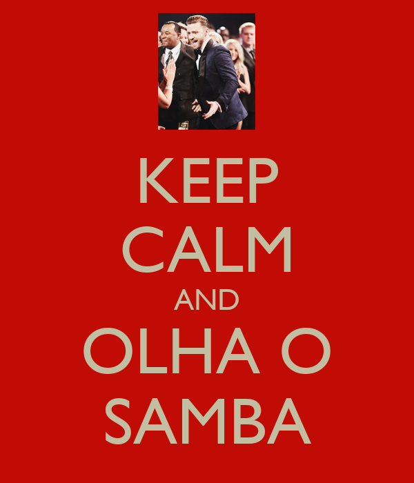 KEEP CALM AND OLHA O SAMBA