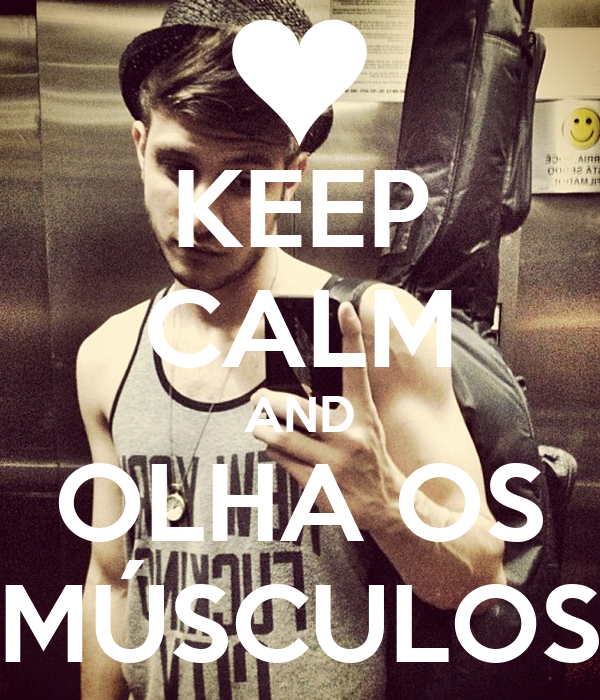 KEEP CALM AND OLHA OS MÚSCULOS