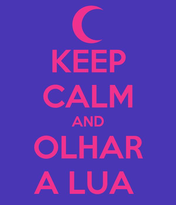 KEEP CALM AND OLHAR A LUA