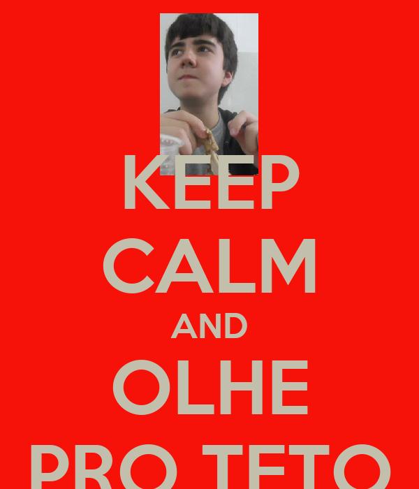 KEEP CALM AND OLHE PRO TETO