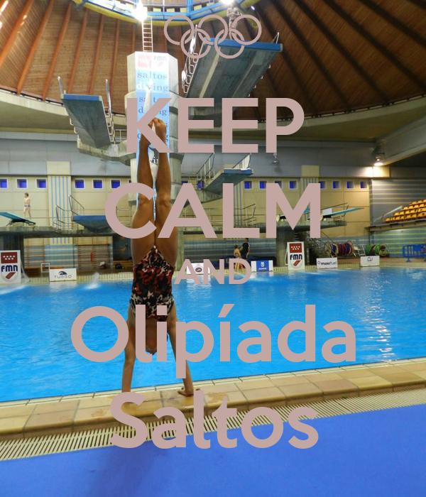 KEEP CALM AND Olipíada Saltos