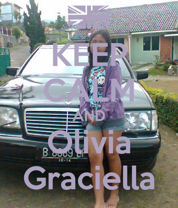 KEEP CALM AND Olivia Graciella