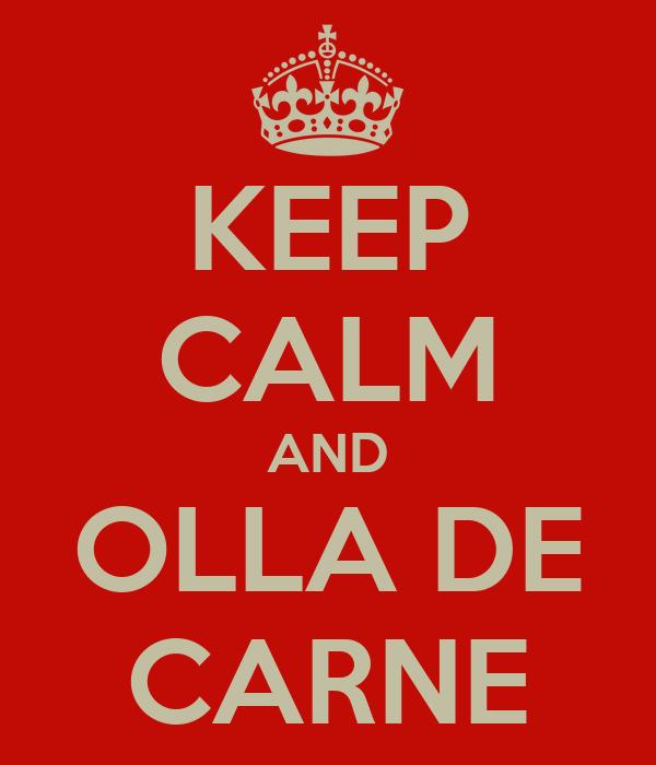KEEP CALM AND OLLA DE CARNE
