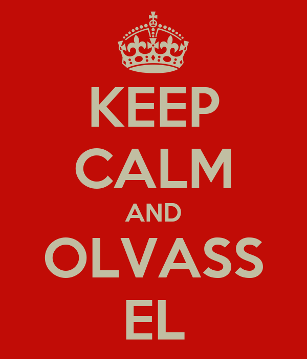 KEEP CALM AND OLVASS EL