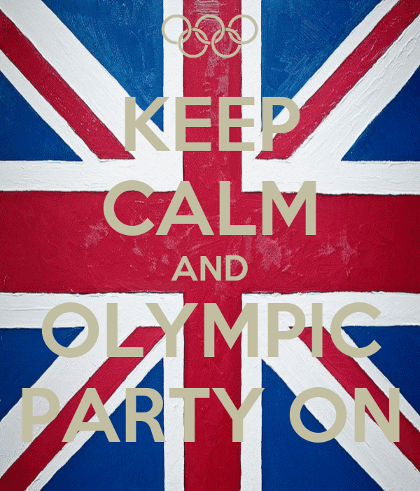 KEEP CALM AND OLYMPIC PARTY ON