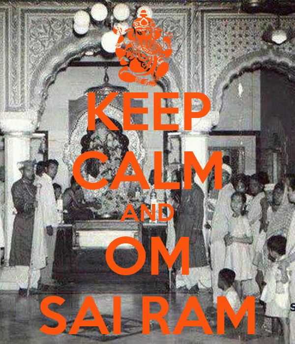 KEEP CALM AND OM SAI RAM