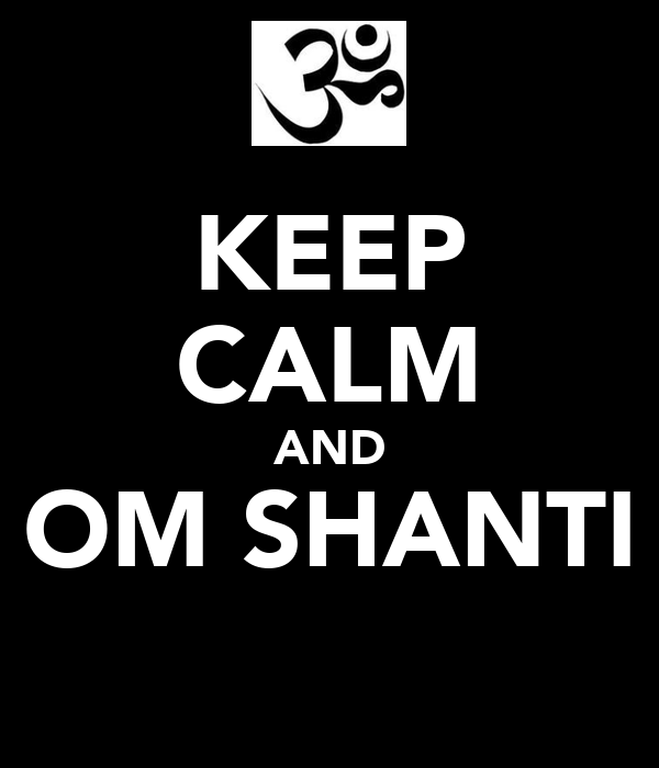 KEEP CALM AND OM SHANTI