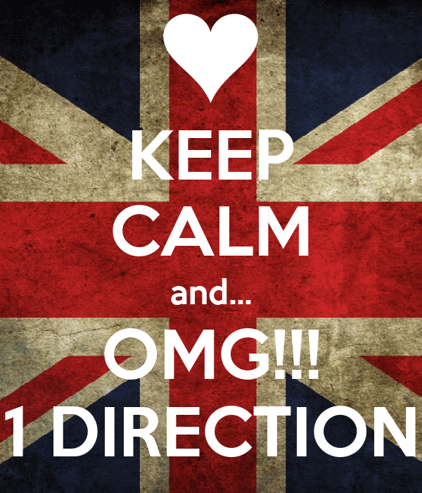 KEEP CALM and... OMG!!! 1 DIRECTION