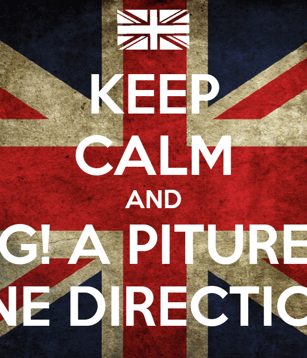 KEEP CALM AND OMG! A PITURE OF ONE DIRECTION!