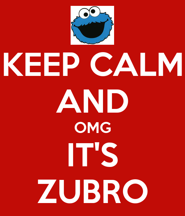 KEEP CALM AND OMG IT'S ZUBRO