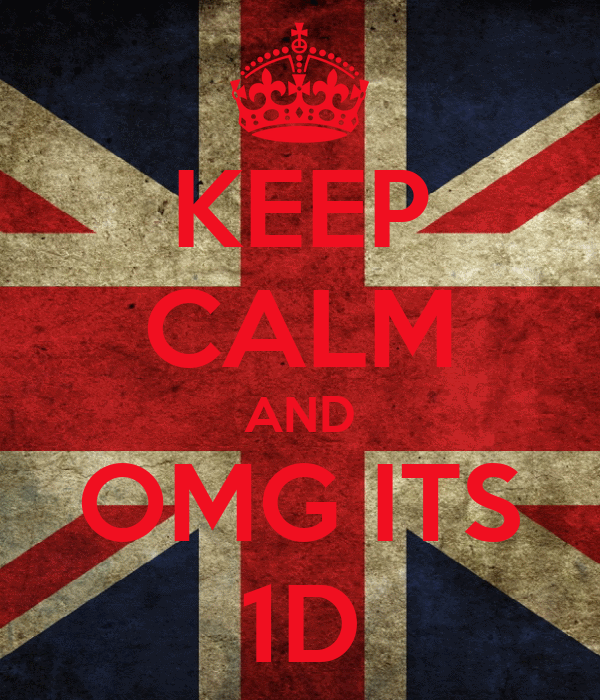 KEEP CALM AND OMG ITS 1D