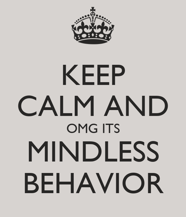 KEEP CALM AND OMG ITS MINDLESS BEHAVIOR