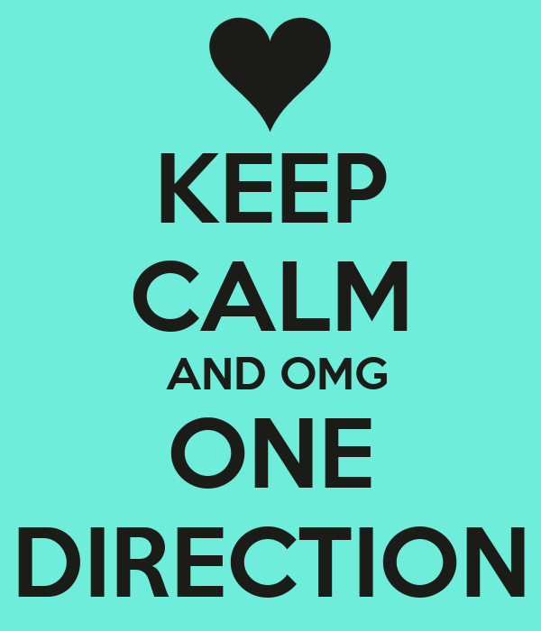 KEEP CALM  AND OMG ONE DIRECTION