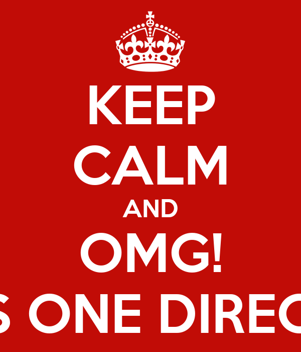 KEEP CALM AND OMG! THAT'S ONE DIRECTION?