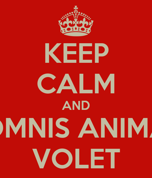 KEEP CALM AND OMNIS ANIMA VOLET