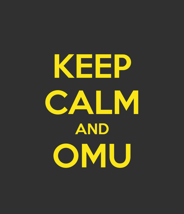 KEEP CALM AND OMU