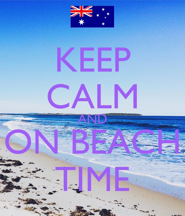 KEEP CALM AND ON BEACH TIME