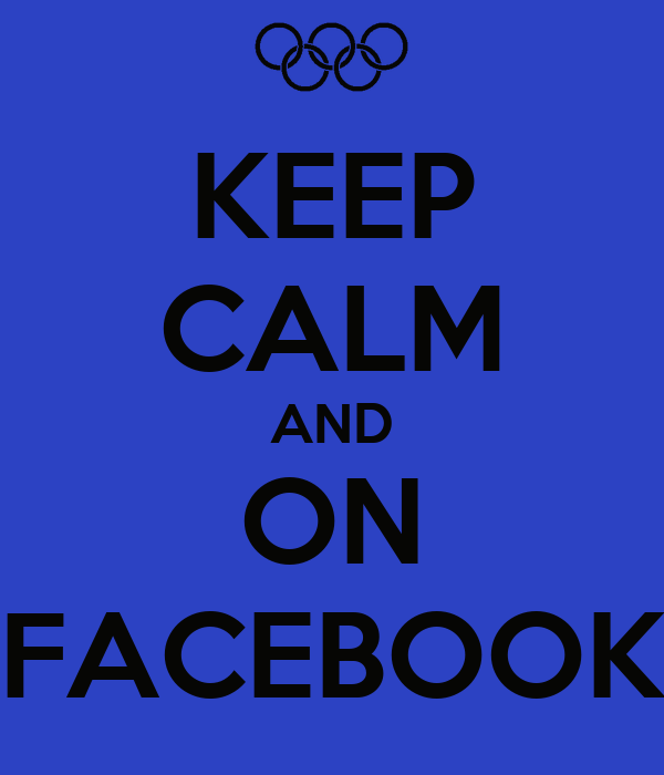 KEEP CALM AND ON FACEBOOK