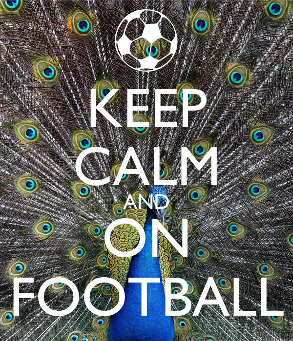 KEEP CALM AND ON FOOTBALL
