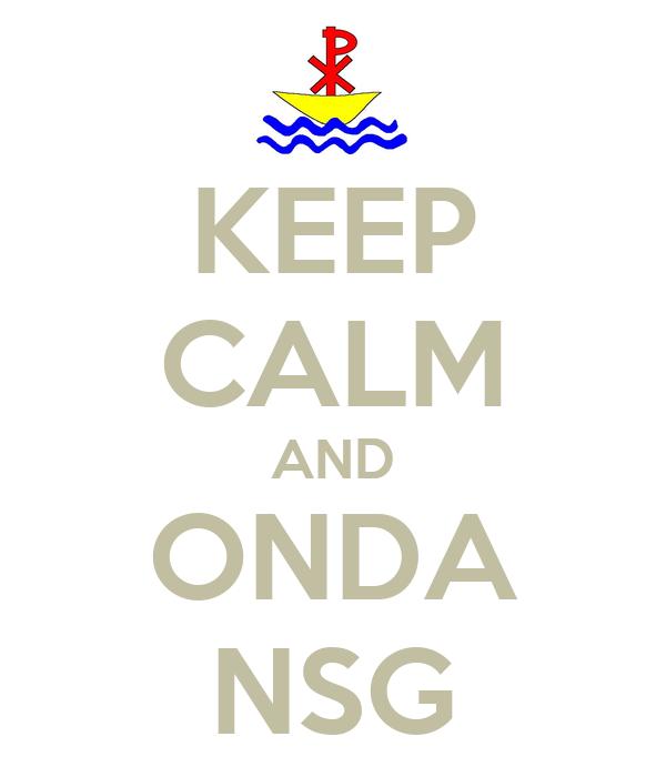 KEEP CALM AND ONDA NSG
