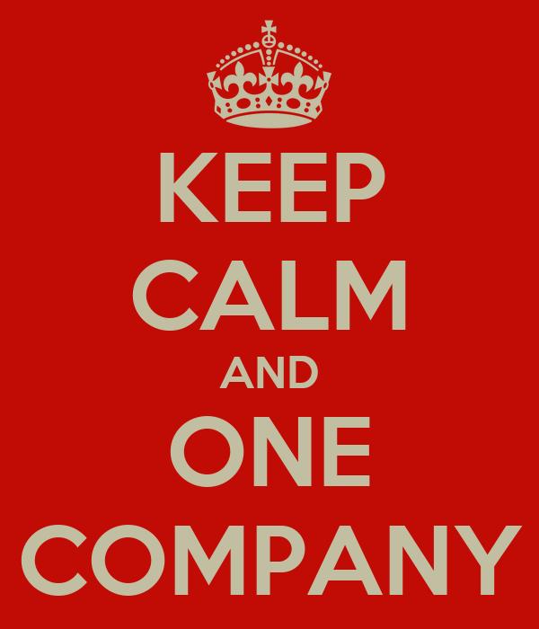 KEEP CALM AND ONE COMPANY