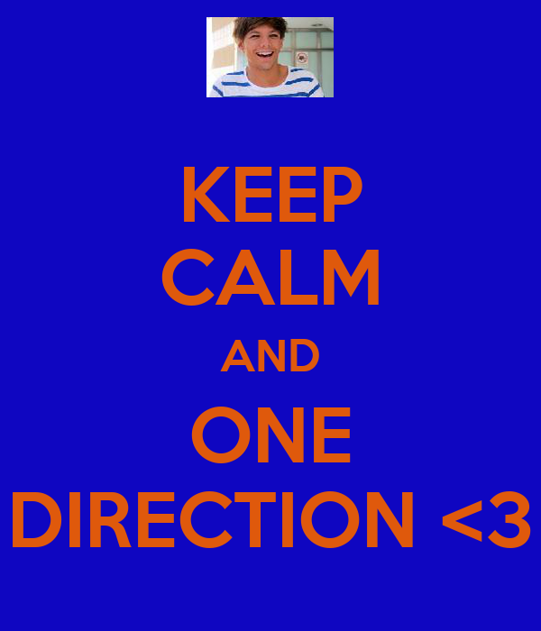 KEEP CALM AND ONE DIRECTION <3