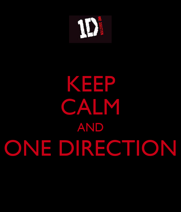 KEEP CALM AND ONE DIRECTION