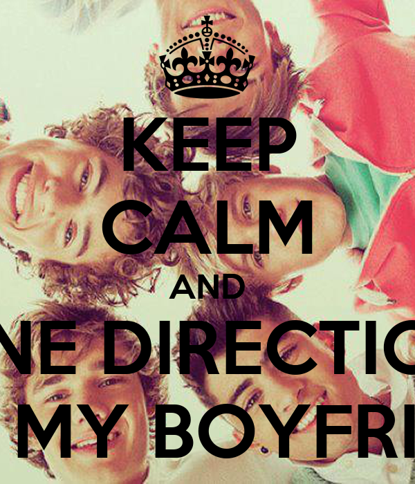 KEEP CALM AND ONE DIRECTION ARE MY BOYFRIEND
