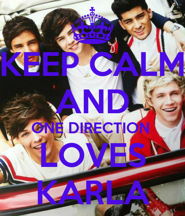 KEEP CALM AND ONE DIRECTION  LOVES KARLA