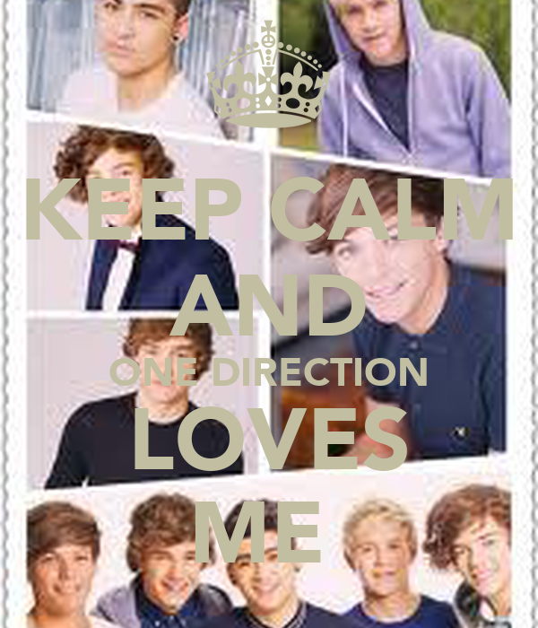 KEEP CALM AND ONE DIRECTION LOVES ME
