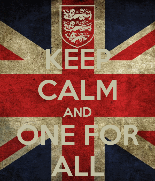 KEEP CALM AND ONE FOR ALL