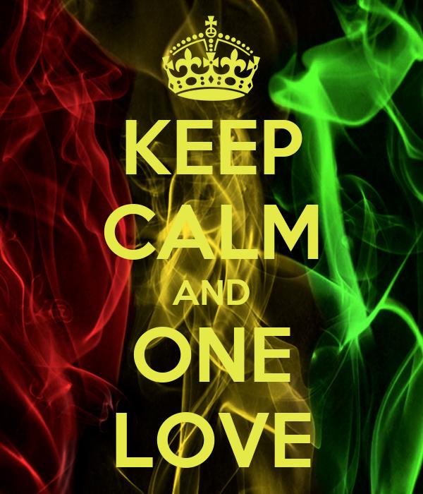KEEP CALM AND ONE LOVE
