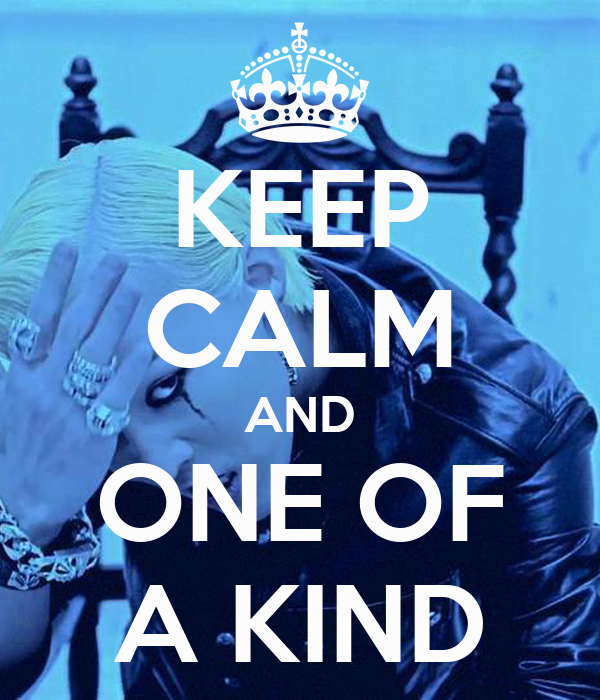 KEEP CALM AND ONE OF A KIND