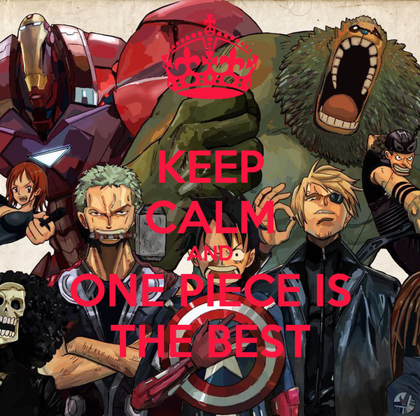 KEEP CALM AND ONE PIECE IS THE BEST