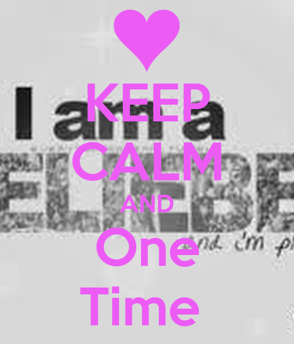 KEEP CALM AND One Time