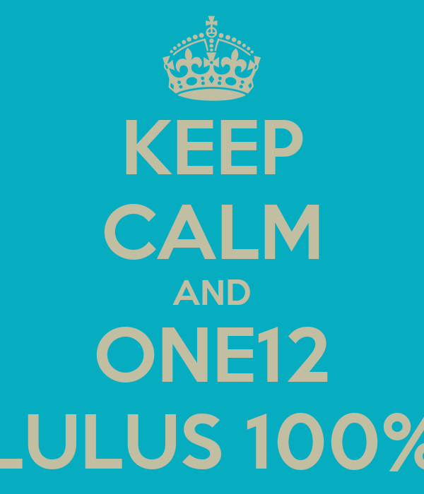 KEEP CALM AND ONE12 LULUS 100%