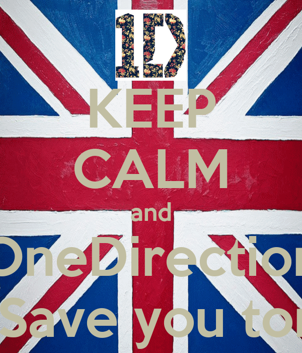 KEEP CALM and OneDirection Will Save you tonight