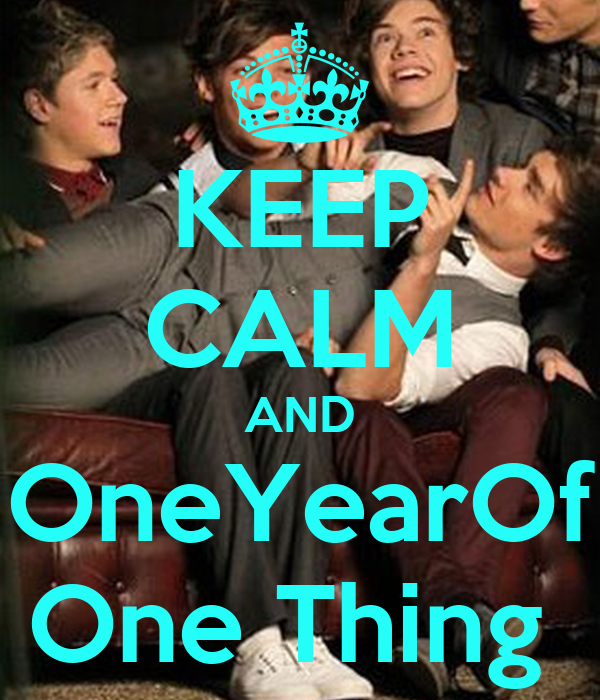 KEEP CALM AND OneYearOf One Thing