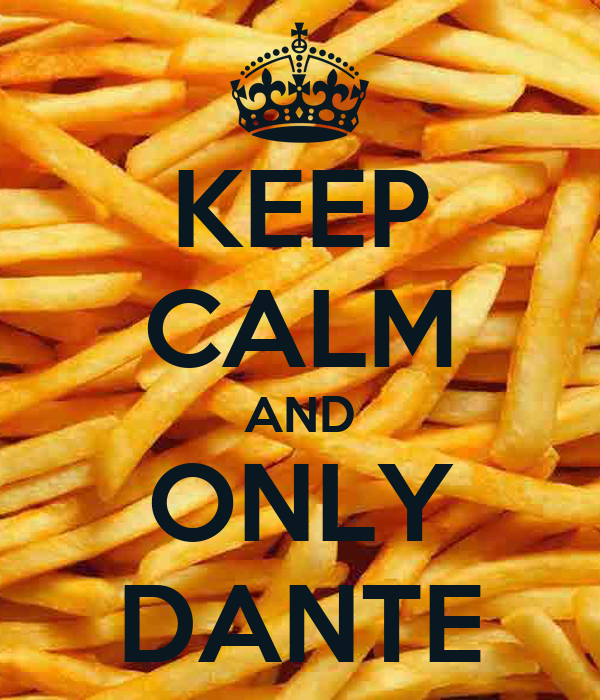 KEEP CALM AND ONLY DANTE